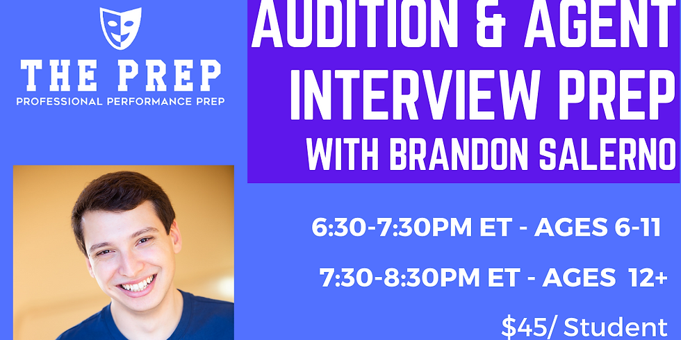 Audition & Agent Interview Prep w/ Brandon Salerno