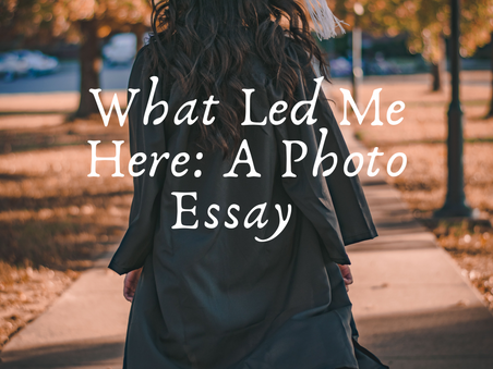 What Led Me Here: A Photo Essay