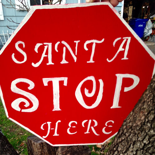 """""""Santa Stop Here"""" Hand Made Wooden Sign"""
