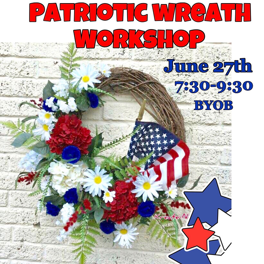 Patriotic Wreath Making- BYOB!
