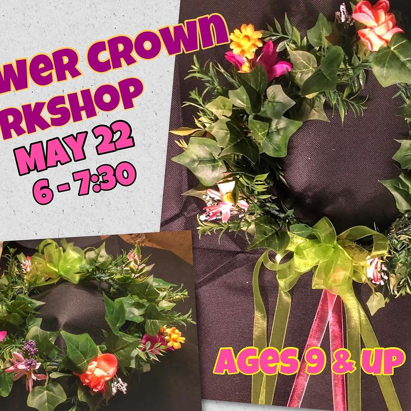 Flower Crown Workshop! Ages 9 & up!