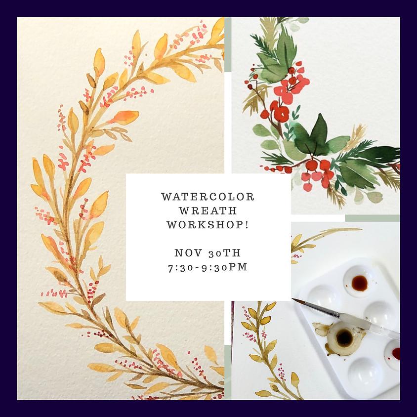 Watercolor Wreath Workshop- BYOB!