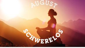 Schwerelos - August