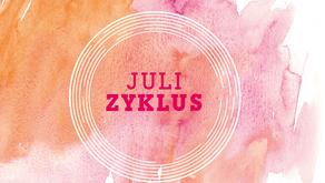 Zyklus - Juli
