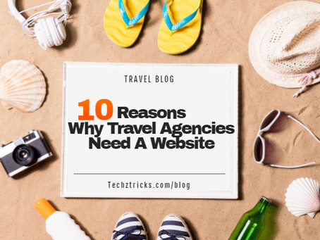 10 Reasons Why Travel Agencies Need A Website