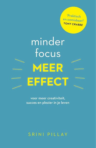 Boek tip: Minder focus, meer effect (2017)