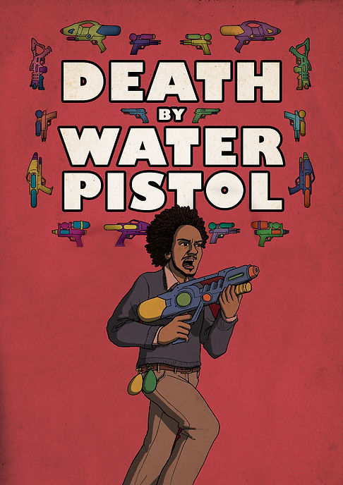 Death by Water Pistol Poster - Edited.jp