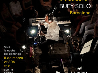 Concierto Marcelo Moguilevsky; Buey Solo (Domingo 8 de Marzo 2020)