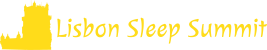 Congresso Lisbon Sleep Summit: Sleep in Women (Universidade Católica, Lisboa)