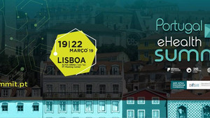 Portugal eHealth Summit 2019, 19 a 22 de março de 2019 (Lisboa)