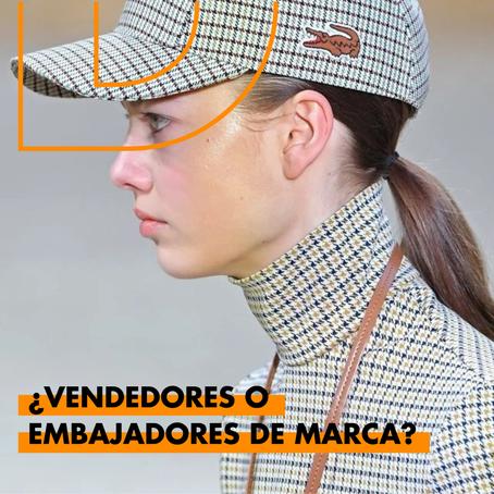 VENDEDORES O EMBAJADORES DE MARCA?