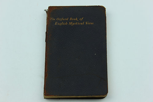 The Oxford Book of English Mystical Verse  Chosen by D.H.S. Nicholson and A.H.E.