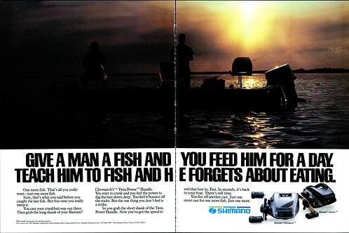 Shimano - Give a man a fish and you feed him for a day
