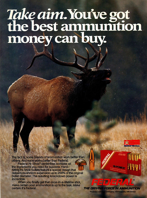 Federal Ammunition -Take Aim You've got the Best Ammunitin Money can Buy