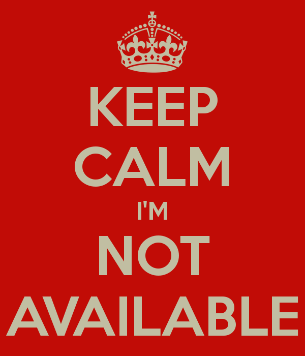 keep-calm-i-m-not-available.png
