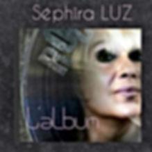 L'album Séphira LUZ/ TUBE 2019/ POP LOVE