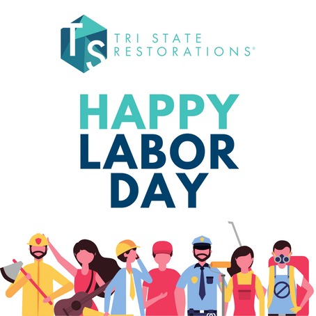 Happy Labor Day from Tri State Restorations!