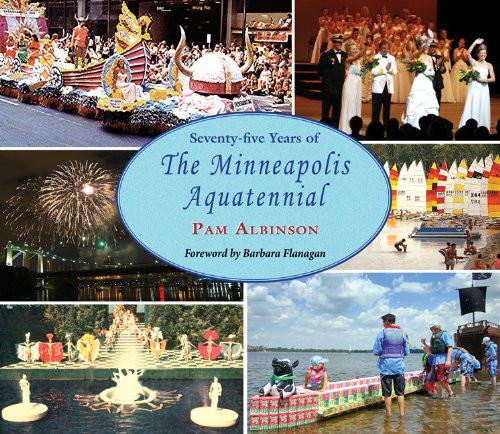 Seventy-five Years of The Minneapolis Aquatennial