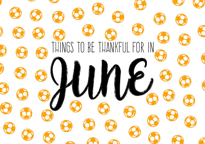 Things to be Thankful for in June