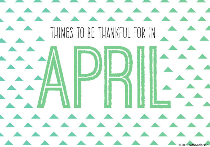Things to be Thankful for in April