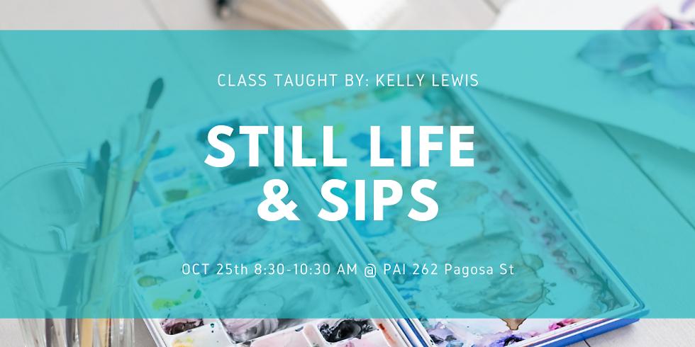Still Life and Sips