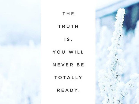 The Beginning....You are never truly ready....