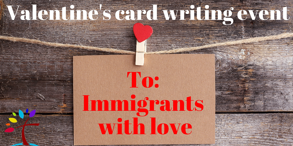 Valentine's Day Cards - To: Immigrants with love