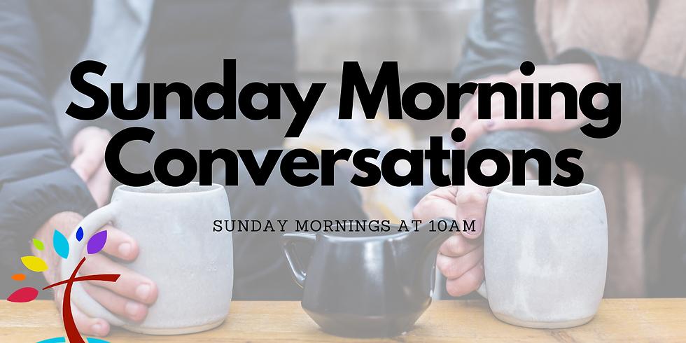 Sunday Morning Conversations