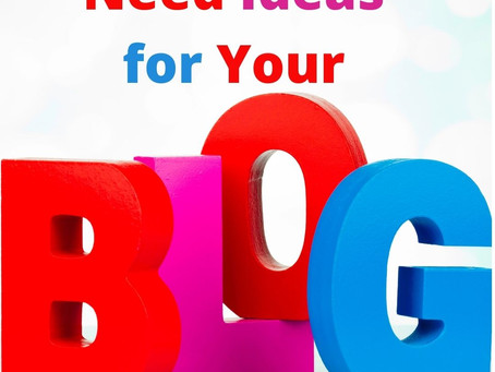 Need Ideas for Your Blog?