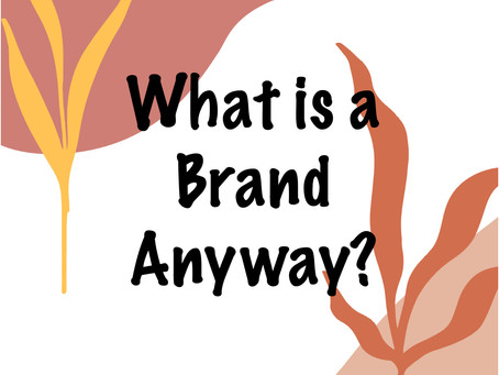 What is a Brand Anyway?