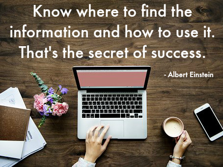 Know where to find the information and how to use it. That's the secret of success. – Albert Einstei