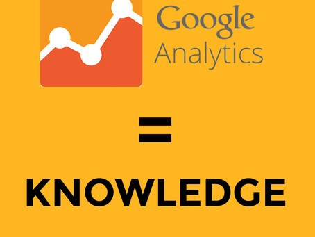 Google Analytics = Knowledge About Your Website