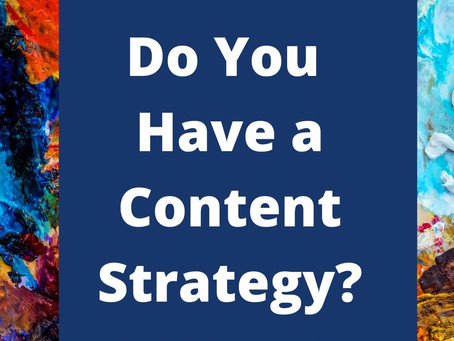 Do You Have a Content Strategy?