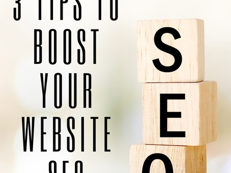 3 Tips to Boost Your Website's SEO