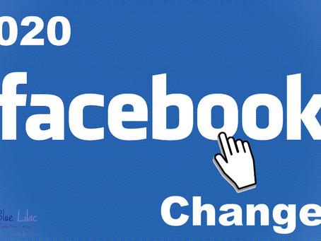 2020 Facebook Changes