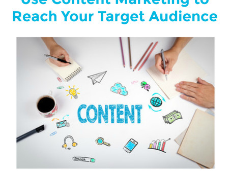 Use Content Marketing to Reach Your Target Audience