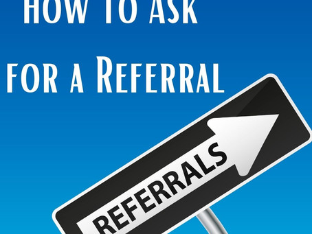 How to Ask for a Referral