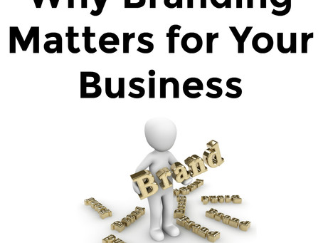 Why Branding Matters for Your Business