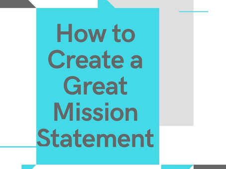 How to Create a Great Mission Statement