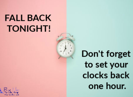 Fall Back Tonight! Remember to turn your clocks back one hour tonight when you go to bed.