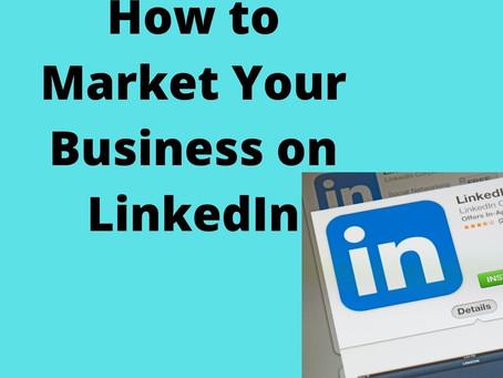 Market Your Business on LinkedIn