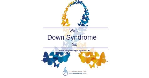 21η Μαρτίου- Παγκόσμια Ημέρα ατόμων με Σύνδρομο Down
