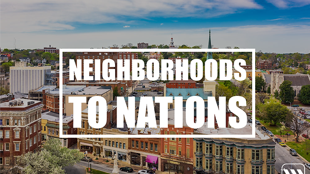 Neighborhoods to nations graphic.png