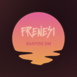 [Artwork] Frenesí - Santos DM
