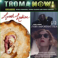 Troma Now! Lunch Ladies