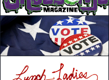 """""""VOTE FOR US PLEAZE!""""  Lunch Ladies Harass Folks For Votes At Gruesome Magazine"""