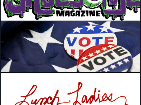 """VOTE FOR US PLEAZE!""  Lunch Ladies Harass Folks For Votes At Gruesome Magazine"