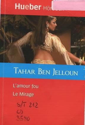 "Tahar Ben Jelloun - ""L'amour fou Le Mirage"" - (Pack wB51)"
