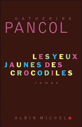 """Pancol Katherine  """"Les yeux jaunes des crocodiles""""  (Pack wD19)"""