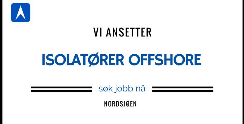 Ledige stillinger som isolatør offshore